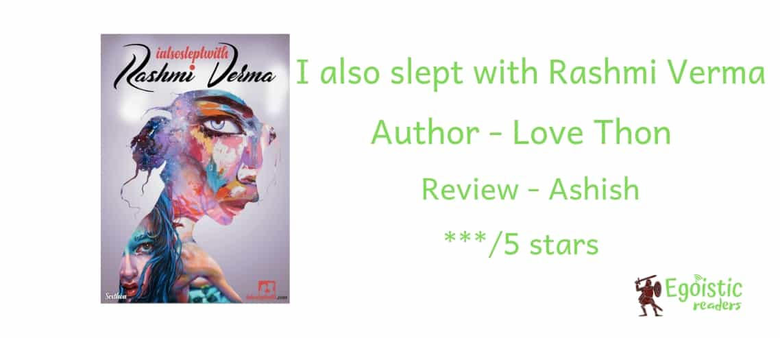 I also slept with Rashmi Verma Egoistic Readers book review